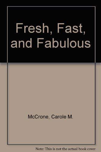 9780897161220: Fresh, Fast, and Fabulous