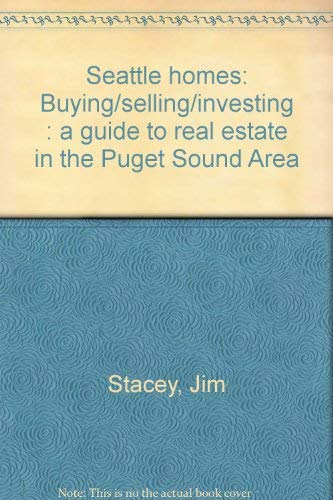 Seattle homes: Buying/selling/investing : a guide to: Stacey, Jim