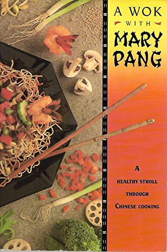 9780897163712: A Wok With Mary Pang
