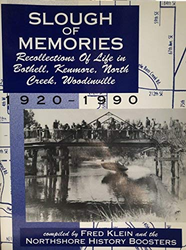9780897164085: Slough of Memories- Recollections of Life in Bothell, Kenmore, North Creek, Woodinville