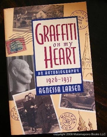 Graffiti on My Heart, An Autobiography, 1926: Larsen, Agnessa.