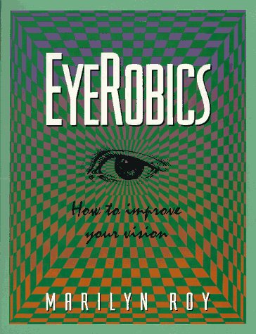9780897167123: EyeRobics : How to Improve Your Vision