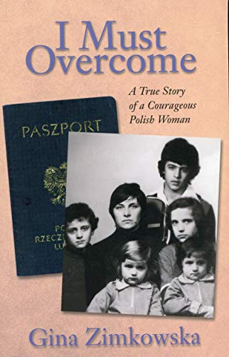 9780897167765: I Must Overcome: A True Story of a Courageous Polish Woman
