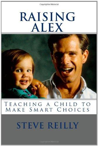 9780897168175: Raising Alex: Teaching a Child to Make Smart Choices