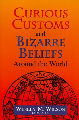 9780897168656: Curious Customs and Bizarre Beliefs Around the World