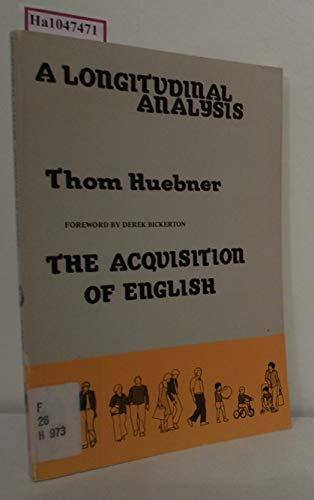 A Longitudinal Analysis of the Acquisition of English: Huebner, Thom