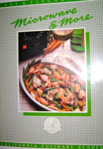 9780897210546: Microwave and More (Easy and Elegant Meals)