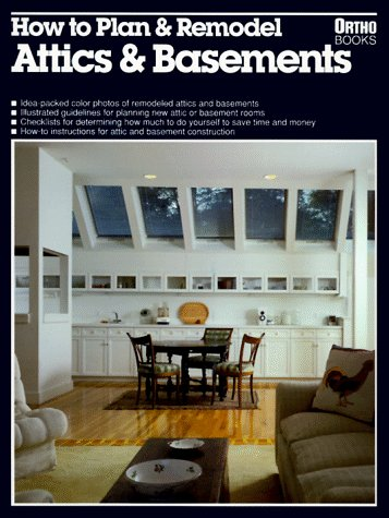 9780897210737: How to Plan and Remodel Attics and Basements (Ortho Books)