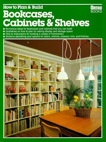 9780897210881: How to Plan and Build Bookcases, Cabinets and Shelves