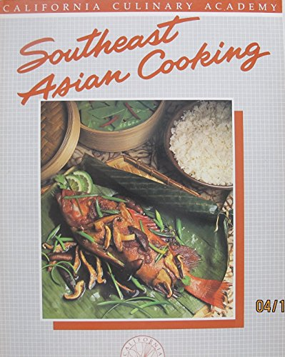 Southeast Asian cooking (California Culinary Academy series) (0897210980) by Harlow, Jay