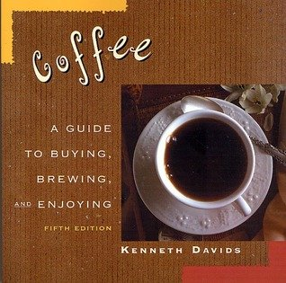 9780897211635: Coffee a Guide to Buying Brewing and Enjoying