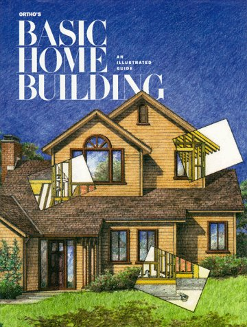 9780897212359: Ortho's Basic Home Building: An Illustrated Guide