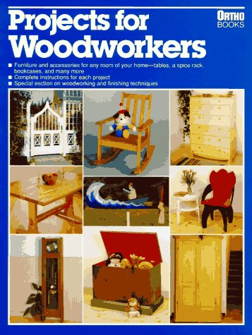 Projects for Woodworkers (0897212584) by John Birchard; Robert J. Beckstrom; Sally W. Smith