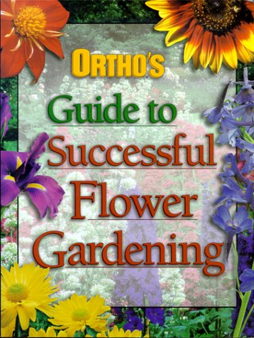 9780897212724: Ortho's Guide to Successful Flower Gardening