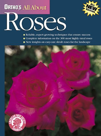 Ortho's All About Roses (Ortho's All About Gardening) (9780897214285) by Ortho Books; Cairns, Thomas