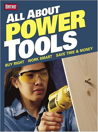 All About Power Tools (Ortho's All about) (9780897214780) by Ortho Books
