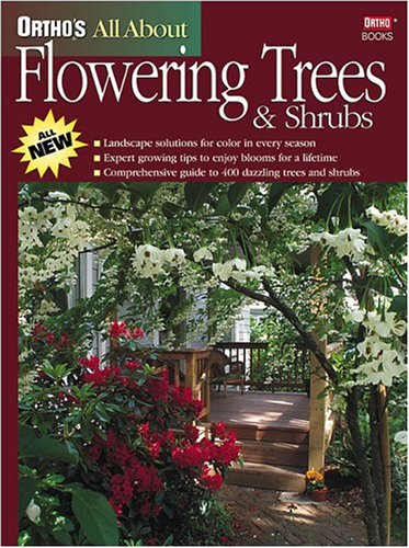 Ortho's All About Flowering Trees & Shrubs (9780897214803) by Ortho Books; Flint, Harrison L.