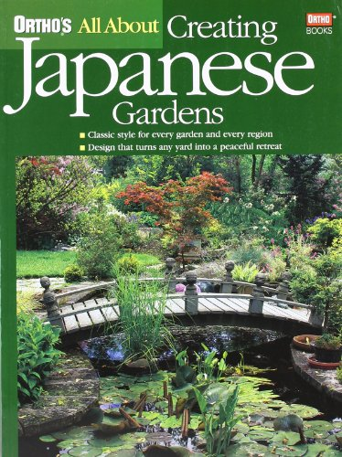 9780897214896: All About Creating Japanese Gardens (Ortho's All About Gardening)