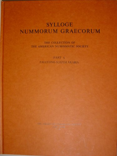 Sylloge Nummorum Graecorum. Part 6 Palestine-South Arabia. The Collection of the American ...