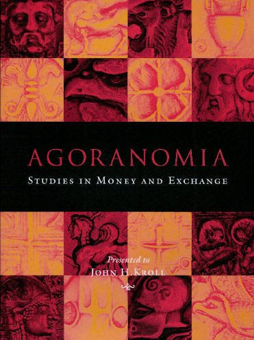 9780897222983: Agoranomia: Studies in Money and Exchange Presented to John H Kroll