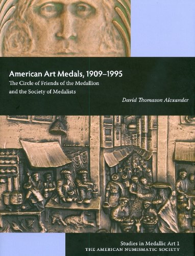 AMERICAN ART MEDALS, 1909-1995. The Circle of Friends of the Medallion and the Society of Medalists