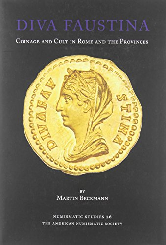 9780897223225: Diva Faustina: Coinage and Cult in Rome and the Provinces (Numismatic Studies)