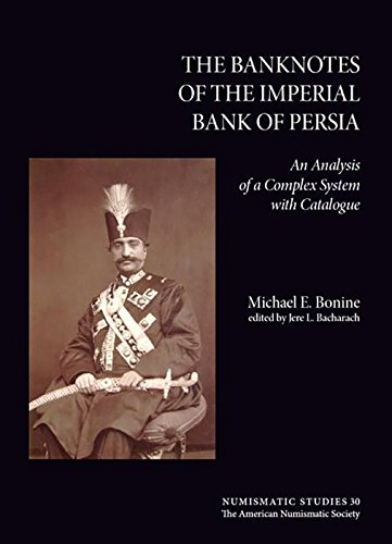 9780897223379: The Banknotes of the Imperial Bank of Persia: An Analysis of a Complex System with Catalogue (Numismatic Studies)