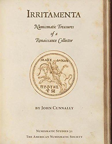 Irritamenta: Numismatic Treasures of a Renaissance Collector (Hardback): John Cunnally