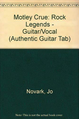 Mötley Crüe -- Rock Legends: Authentic Guitar TAB (0897241754) by Mötley Crüe