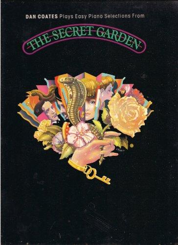 The Secret Garden: Dan Coates Plays Easy Piano Selections (0897242793) by Simon, Lucy; Norman, Marsha; Coates, Dan