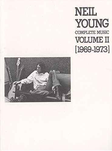 9780897243209: Neil Young Complete Music , Volume 2, 1969-1973