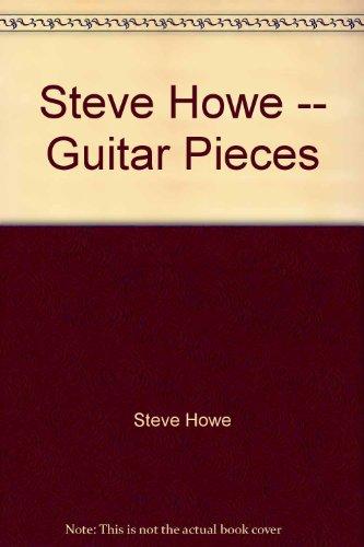 Steve Howe - Guitar Pieces (9780897243469) by Steve Howe