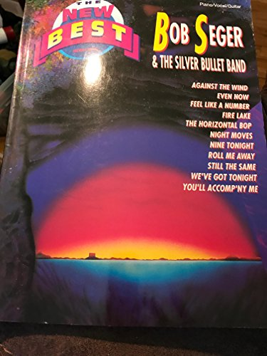 9780897243551: The Best of Bob Seger & the Silver Bullet Band