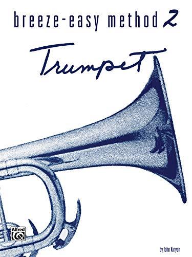 9780897243759: Breeze-Easy Method for Trumpet (Cornet), Bk 2 (Breeze-Easy Series)