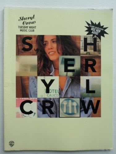 9780897244596: Sheryl Crow -- Tuesday Night Music Club: Piano/Vocal/Chords