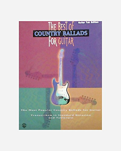 9780897245128: The Best of Country Ballads for Guitar: Authentic Guitar TAB (The Best of...for Guitar)