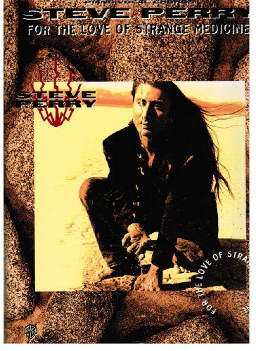 9780897245562: Steve Perry -- For the Love of Strange Medicine: Piano/Vocal/Chords