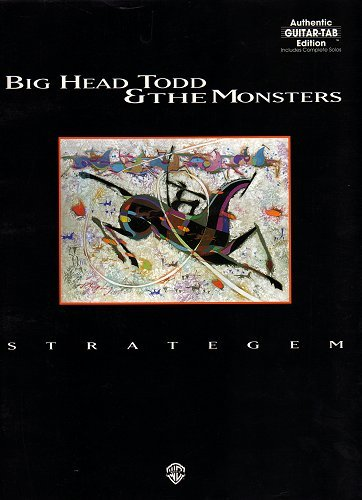 9780897245579: Big Head Todd & The Monsters -- Strategem: Authentic Guitar TAB