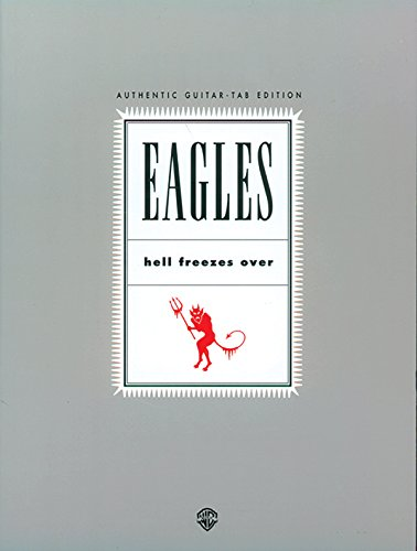 9780897245609: Eagles: Hell Freezes Over, Authentic Guitar Tab Edition