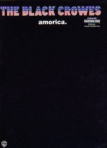 9780897245654: The Black Crowes: Amorica (Authentic Guitar Tab Series)