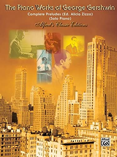 9780897246538: The Piano Works Of George Gershwin-Complete Preludes Solo Piano (Belwin Edition)