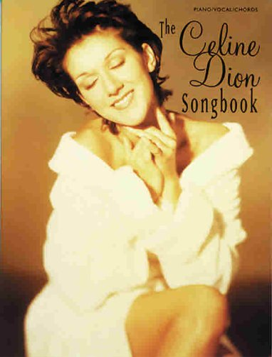 9780897246699: The Celine Dion Songbook: Piano/Vocal/Chords