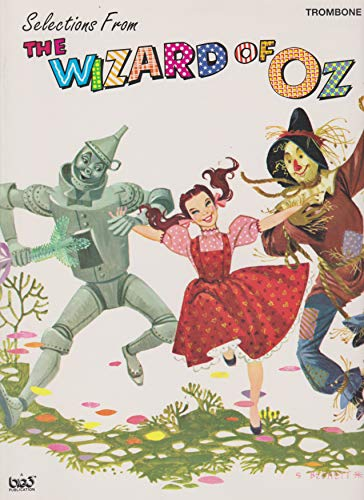 The Wizard of Oz (Selections): Trombone (0897246861) by Harold Arlen; E. Y. Harburg