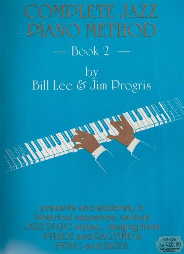 Complete Jazz Piano Method: Bk. 2: Lee, Bill; Progris,