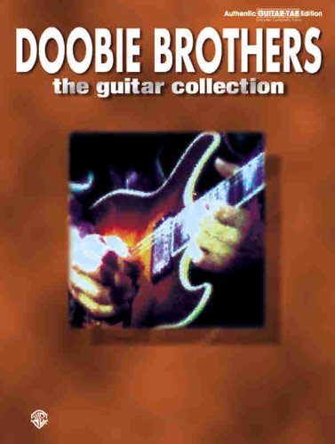 9780897248303: The Doobie Brothers -- The Guitar Collection: Authentic Guitar TAB