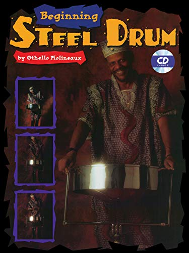 Beginning Steel Drum: Book, CD & Poster [With Full-Size Practice Poster and Accompaniment CD]: ...