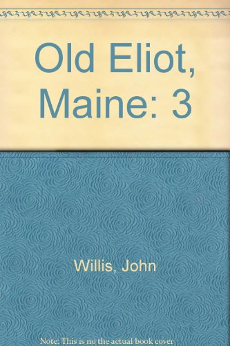 9780897250573: OLD ELIOT, a Magazine of the History and Biography of the Upper Parish of Kittery, now Eliot,