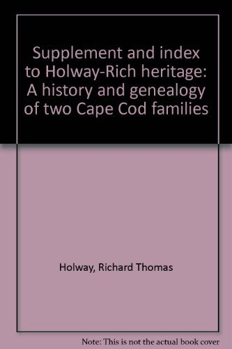 Supplement and Index to Holway-Rich Heritage. A: Holway, Richard Thomas.