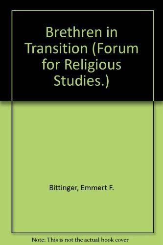 9780897250856: Brethren in Transition (Forum for Religious Studies)