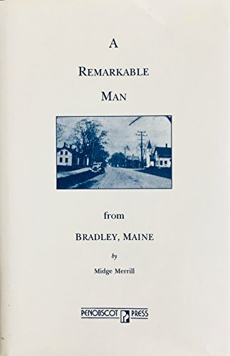 A remarkable man from Bradley, Maine